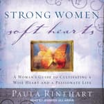 Strong Women, Soft Hearts by  Paula Rinehart audiobook