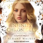Infinity Chronicles Book Two by  Albany Walker audiobook