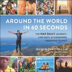 Around the World in 60 Seconds by  Nuseir Yassin audiobook