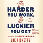 The Harder You Work, the Luckier You Get by  Joe Ricketts audiobook