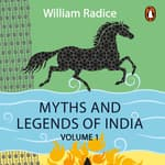 Myths and Legends of India Vol 1 by  William Radice audiobook