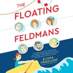 The Floating Feldmans by  Elyssa Friedland audiobook