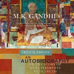 An Autobiography or The Story of My Experiments with Truth by  M. K. Gandhi audiobook