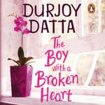 The Boy with a Broken Heart by  Durjoy Datta audiobook
