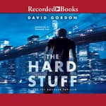 The Hard Stuff by  David Gordon audiobook