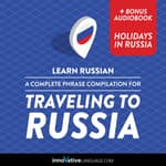 Learn Russian: A Complete Phrase Compilation for Traveling to Russia by  Innovative Language Learning audiobook