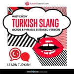 Learn Turkish: Must-Know Turkish Slang Words & Phrases (Extended Version) by  Innovative Language Learning audiobook