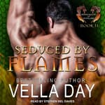 Seduced By Flames by  Vella Day audiobook