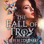 The Fall of Troy by  Dr. Rebecca Sharp audiobook