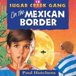 On the Mexican Border by  Paul Hutchens audiobook