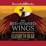 The Red-Stained Wings by  Elizabeth Bear audiobook