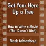 Get Your Hero Up A Tree:  by  Mark Achtenberg audiobook