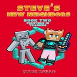Steve's New Neighbors (Book 2): Fighters in Training (An Unofficial Minecraft Book for Kids Ages 9 - 12 (Preteen)  by  Mark Mulle audiobook