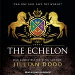 The Echelon by  Jillian Dodd audiobook