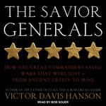 The Savior Generals by  Victor Davis Hanson audiobook