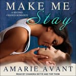 Make Me Stay by  Amarie Avant audiobook
