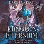 Dungeon Eternium by  Dakota Krout audiobook