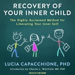 Recovery of Your Inner Child by  Lucia Capacchione PhD audiobook