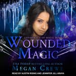 Wounded Magic by  Megan Crewe audiobook