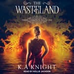 The Wasteland by  K.A. Knight audiobook