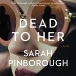 Dead to Her by  Sarah Pinborough audiobook