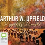 Gripped by Drought by  Arthur W. Upfield audiobook
