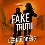 Fake Truth by  Lee Goldberg audiobook