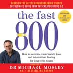 The Fast 800 by  Dr. Michael Mosley audiobook