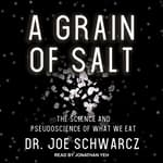 A Grain of Salt by  Dr. Joe Schwarcz audiobook