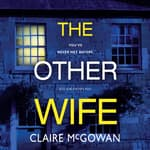 The Other Wife by  Claire McGowan audiobook