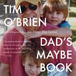 Dad's Maybe Book by  Tim O'Brien audiobook
