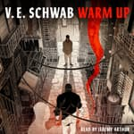Warm Up by  V. E. Schwab audiobook