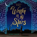Written in the Stars by  Aisha Saeed audiobook