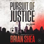Pursuit of Justice  by  Brian Shea audiobook