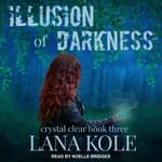Illusion of Darkness by  Lana Kole audiobook