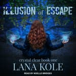 Illusion of Escape by  Lana Kole audiobook