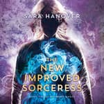 The New Improved Sorceress by  Sara Hanover audiobook