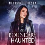 Boundary Haunted by  Melissa F. Olson audiobook