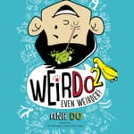 Even Weirder! by  Anh Do audiobook