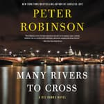 Many Rivers to Cross by  Peter Robinson audiobook