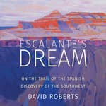 Escalante's Dream by  David Roberts audiobook