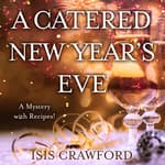 A Catered New Year's Eve by  Isis Crawford audiobook