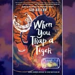 When You Trap a Tiger by  Tae Keller audiobook