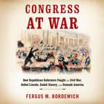 Congress at War by  Fergus M. Bordewich audiobook