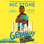 Clean Getaway by  Nic Stone audiobook