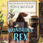 Wondrous Rex by  Patricia MacLachlan audiobook