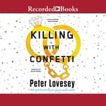 Killing With Confetti by  Peter Lovesey audiobook