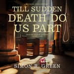 Till Sudden Death Do Us Part by  Simon R. Green audiobook