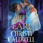 In Bed with the Earl by  Christi Caldwell audiobook