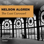 The Last Carousel by  Nelson Algren audiobook